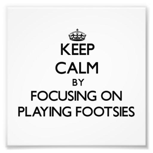 Keep Calm by focusing on Playing Footsies Photo Print