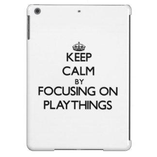 Keep Calm by focusing on Playthings iPad Air Case