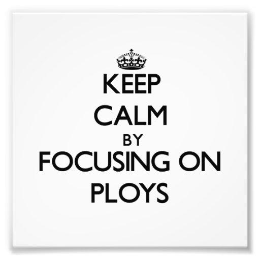 Keep Calm by focusing on Ploys Photo Print