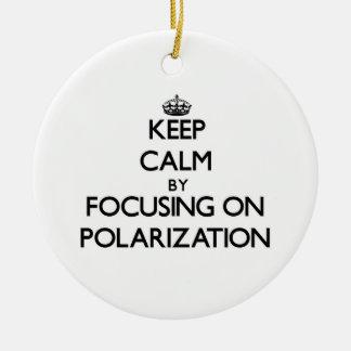 Keep Calm by focusing on Polarization Christmas Ornament