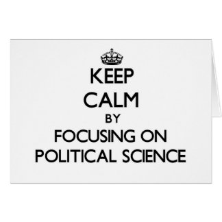 Keep calm by focusing on Political Science Cards