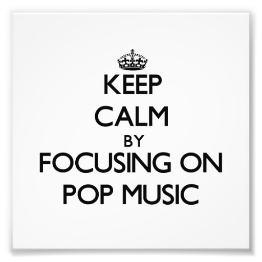 Keep Calm by focusing on Pop Music Photographic Print