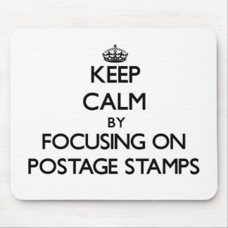 Keep Calm by focusing on Postage Stamps Mouse Pad