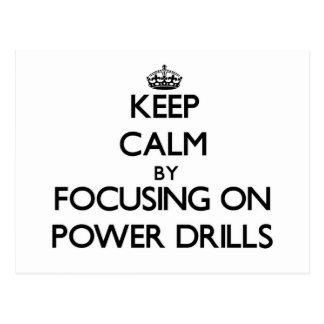 Keep Calm by focusing on Power Drills Postcard