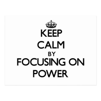 Keep Calm by focusing on Power Post Cards