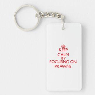 Keep calm by focusing on Prawns Single-Sided Rectangular Acrylic Key Ring