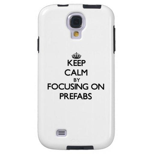 Keep Calm by focusing on Prefabs Galaxy S4 Case