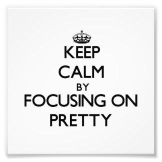 Keep Calm by focusing on Pretty Photo