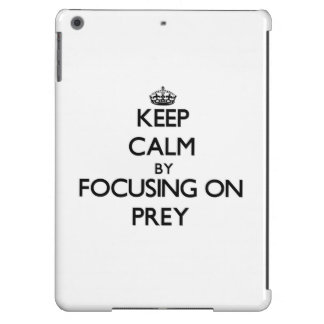 Keep Calm by focusing on Prey Case For iPad Air