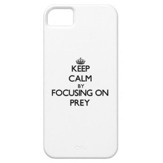 Keep Calm by focusing on Prey iPhone 5 Cover