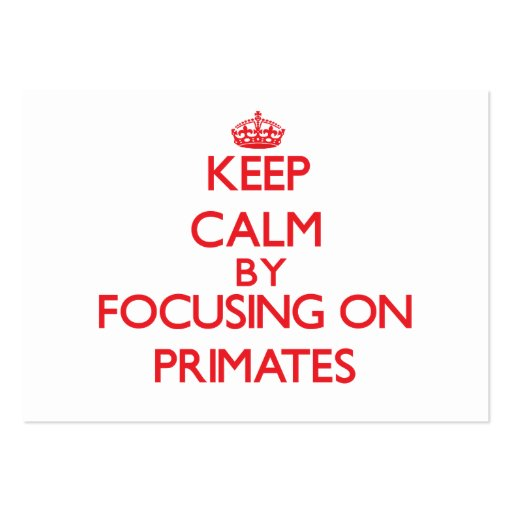 Keep calm by focusing on Primates Business Card Templates