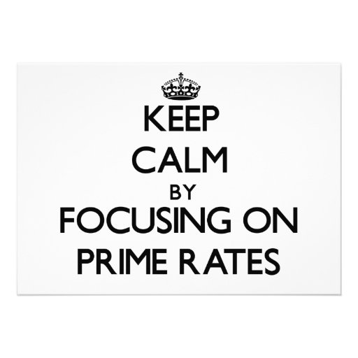Keep Calm by focusing on Prime Rates Custom Invitation