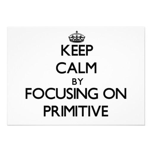 Keep Calm by focusing on Primitive Custom Invitation