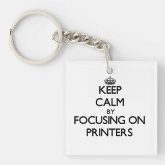 Keep Calm by focusing on Printers Key Chain