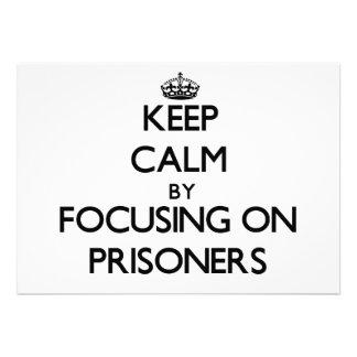 Keep Calm by focusing on Prisoners Custom Invitations