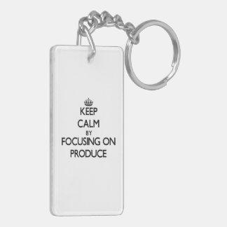Keep Calm by focusing on Produce Rectangle Acrylic Key Chains