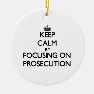 Keep Calm by focusing on Prosecution Christmas Tree Ornaments