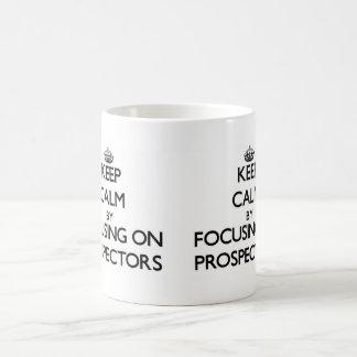 Keep Calm by focusing on Prospectors Coffee Mug