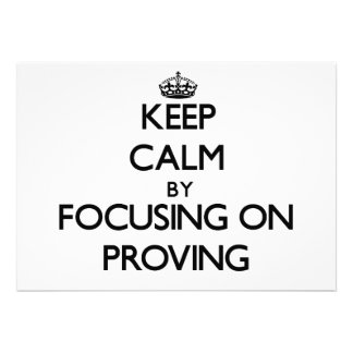 Keep Calm by focusing on Proving Invitations