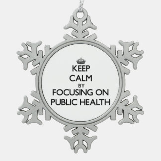 Keep calm by focusing on Public Health Snowflake Pewter Christmas Ornament