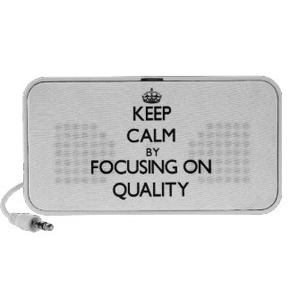Keep Calm by focusing on Quality Speaker System
