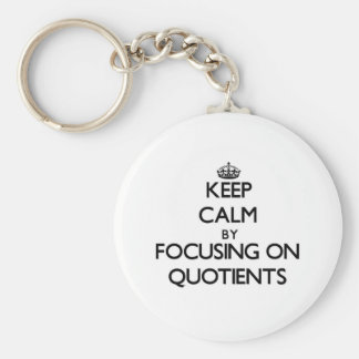 Keep Calm by focusing on Quotients Keychain