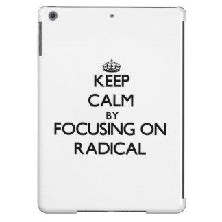 Keep Calm by focusing on Radical iPad Air Cover