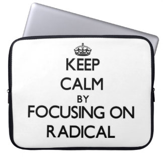 Keep Calm by focusing on Radical Laptop Computer Sleeves