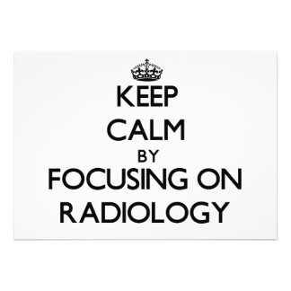 Keep Calm by focusing on Radiology Announcement