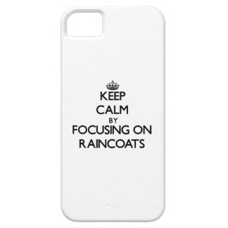 Keep Calm by focusing on Raincoats iPhone 5 Covers