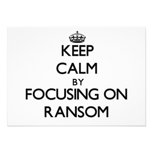 Keep Calm by focusing on Ransom Personalized Announcements