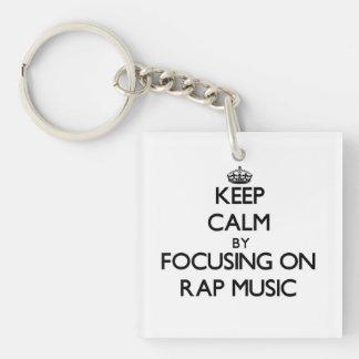 Keep Calm by focusing on Rap Music Acrylic Keychains