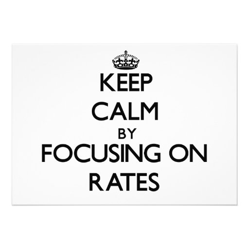 Keep Calm by focusing on Rates Custom Invites