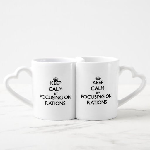 Keep Calm by focusing on Rations Couples Mug