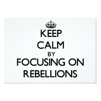 Keep Calm by focusing on Rebellions Personalized Announcements