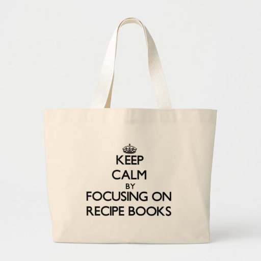 Keep Calm by focusing on Recipe Books Tote Bag