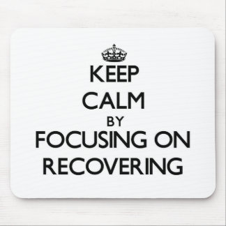 Keep Calm by focusing on Recovering Mouse Pads