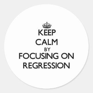 Keep Calm by focusing on Regression Round Sticker