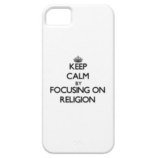 Keep Calm by focusing on Religion iPhone 5/5S Covers