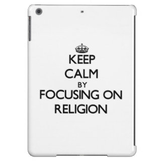 Keep calm by focusing on Religion iPad Air Cover