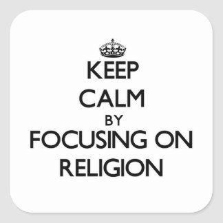 Keep Calm by focusing on Religion Stickers