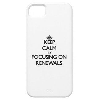 Keep Calm by focusing on Renewals iPhone 5 Cover