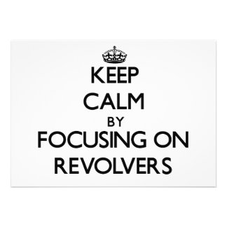 Keep Calm by focusing on Revolvers Card