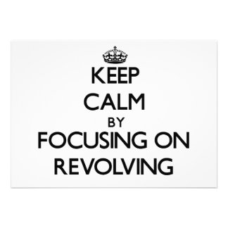 Keep Calm by focusing on Revolving Invites
