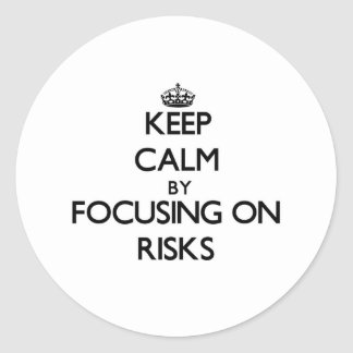 Keep Calm by focusing on Risks Sticker
