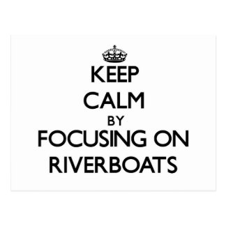 Keep Calm by focusing on Riverboats Postcards