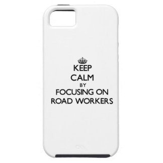 Keep Calm by focusing on Road Workers iPhone 5 Cases