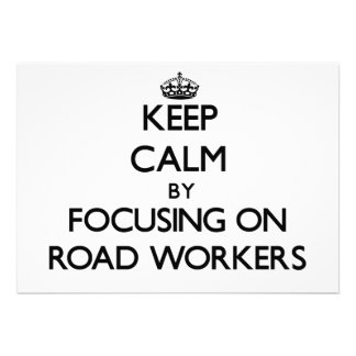 Keep Calm by focusing on Road Workers Invites