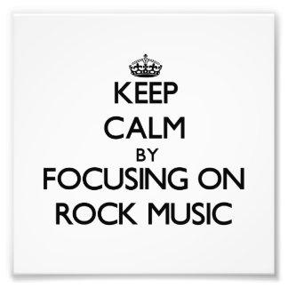 Keep Calm by focusing on Rock Music Photo Print