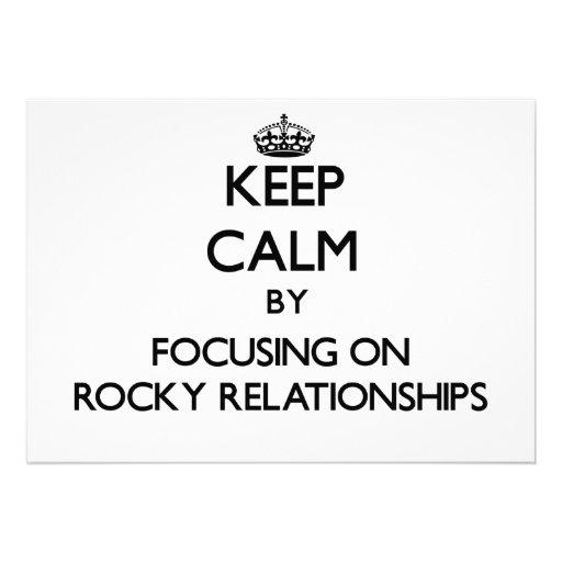 Keep Calm by focusing on Rocky Relationships Invitation